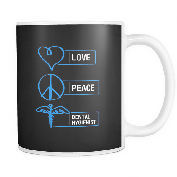 Dental Hygienist Mug | Love Peace Dental Hygienist