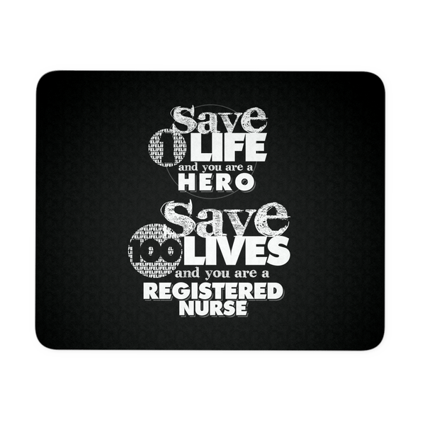Nurse Mousepad | Save 1 Life And You Are A Hero Save 100 Lives And You Are A Registered Nurse
