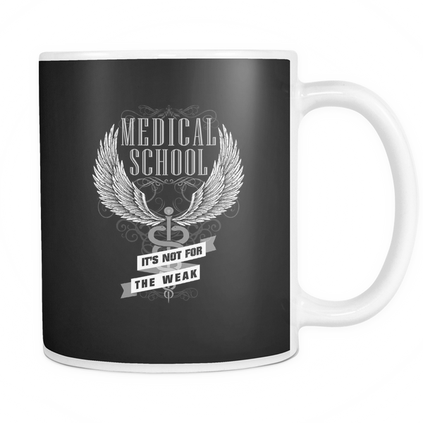 Doctor Mug | Medical School It's Not For The Weak
