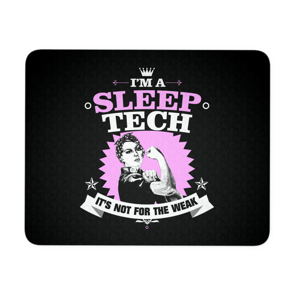 Sleep Tech Mousepad | I'm A Sleep Tech It's Not For The Weak
