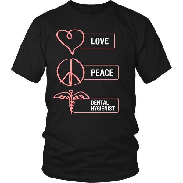 Dental Hygienist T-shirt | Love Peace Dental Hygienist