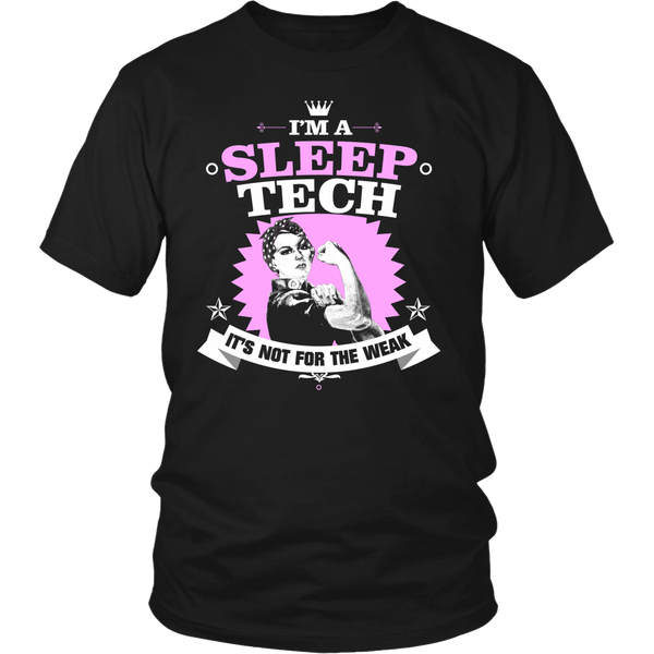 Sleep Tech T-shirt | I'm A Sleep Tech It's Not For The Weak