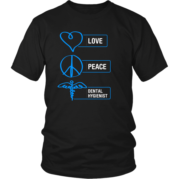 Dental Hygienist T-shirt | Love Peace Dental Hygienist Version 2