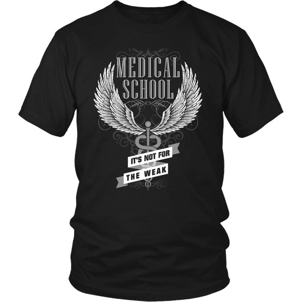 Doctor T-shirt | Medical School It's Not For The Weak