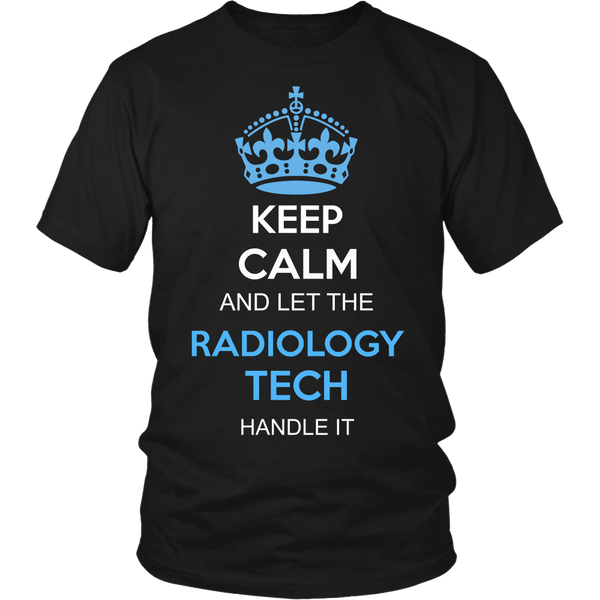 Radiology Tech T-shirt | Keep Calm And Let The Radiology Tech Handle It