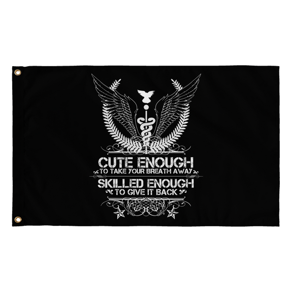 Respiratory Therapist Flag | Cute Enough To Take Your Breath Away Skilled Enough To Give It Back (Black)