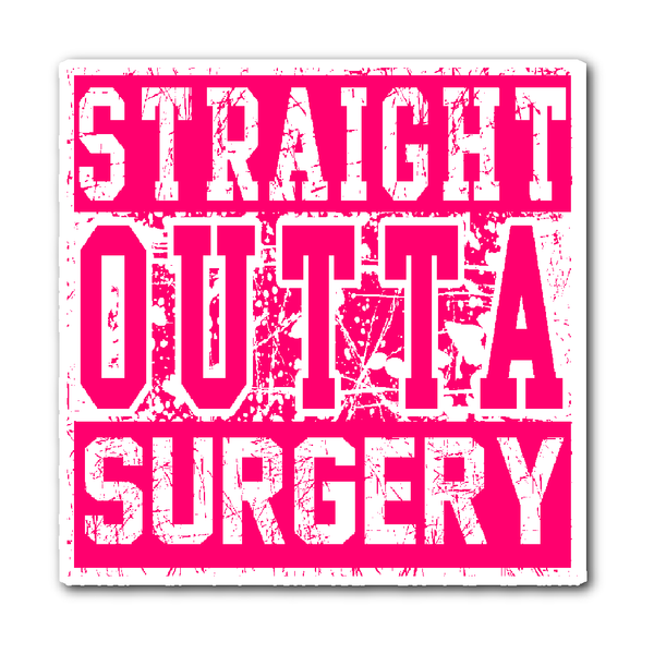 Surgical Tech Decal | Straight Outta Surgery (Hot Pink)