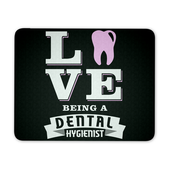 Dental Hygienist Mousepad | Love Being A Dental Hygienist