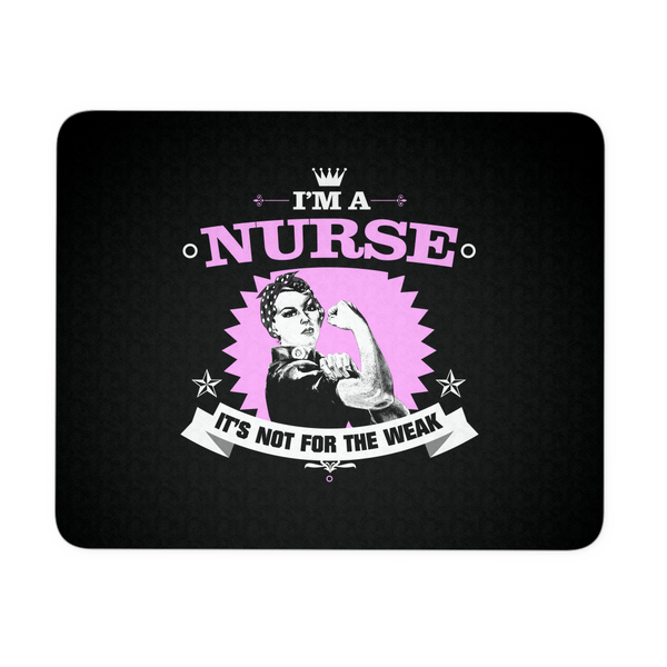 Nurse Mousepad | I'm A Nurse It's Not For The Weak