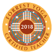 Forrest Yoga certified teacher