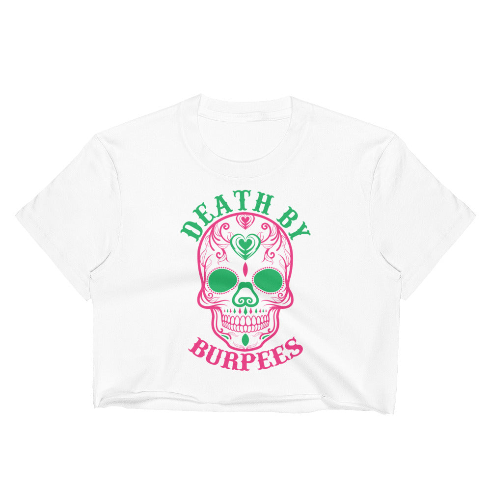 Death By Burpees - Crop Top - Best Fit Apparel