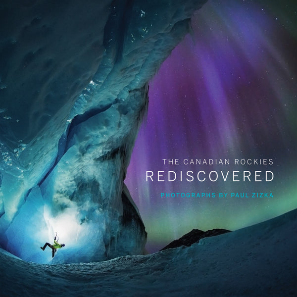 The Canadian Rockies: Rediscovered ($50 CAD + Shipping)