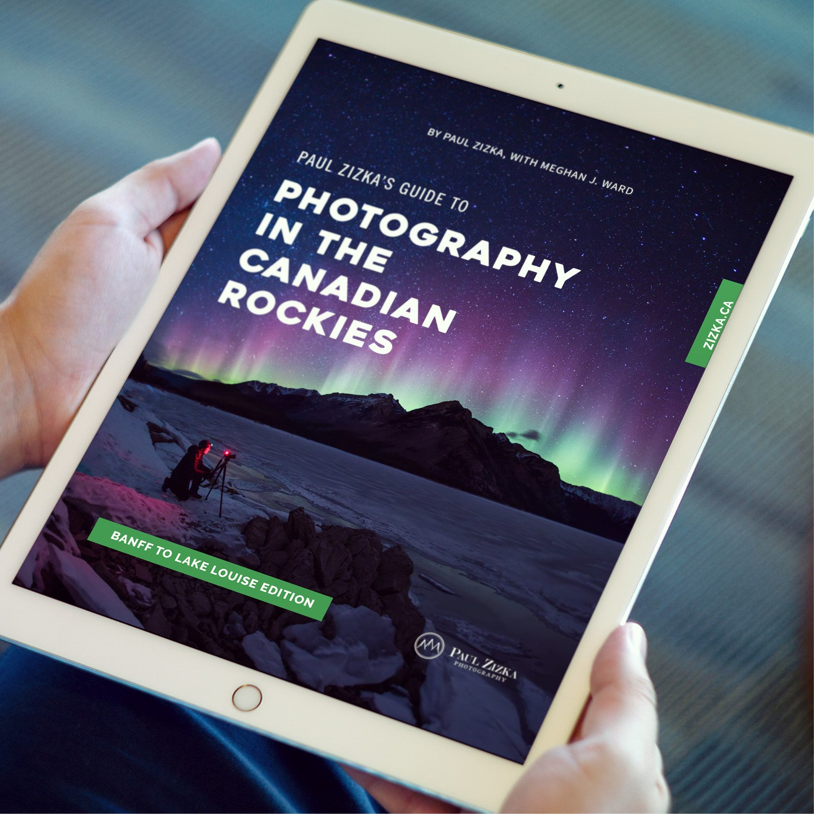 ebook: Paul Zizka's Guide to Photography in the Canadian Rockies - Banff to  Lake Louise Edition