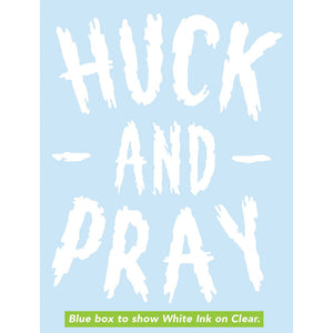 Huck and Pray Decal Sticker