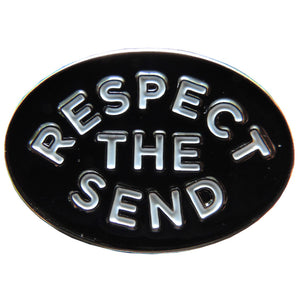 Respect The Send Enamel Pin