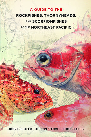 A Guide to the Rockfishes, Thornyheads, and Scorpionfishes of the Northeast Pacific (ships on March 4)