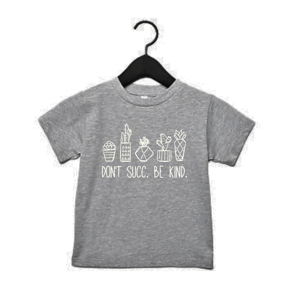 Don't Succ. Be Kind. - Gray Tee