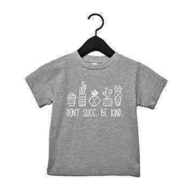 Don't Succ. Be Kind. - Gray Kids Tee