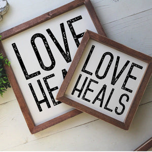 Love Heals - Wood Sign