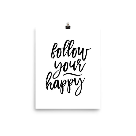 Follow your happy - Photo paper poster