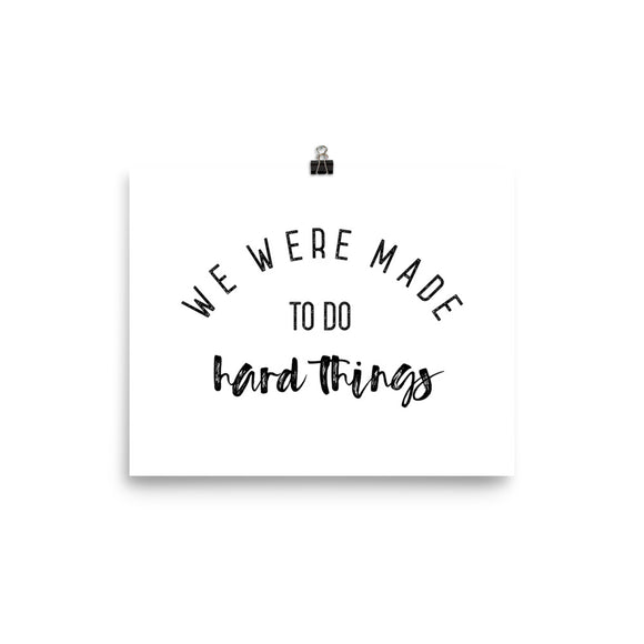 Made to do hard things - Photo paper poster