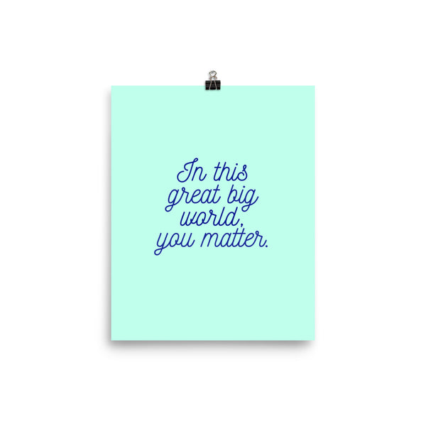 You Matter Mint Photo paper poster