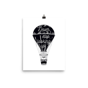 Never Stop Looking Up White Photo paper poster