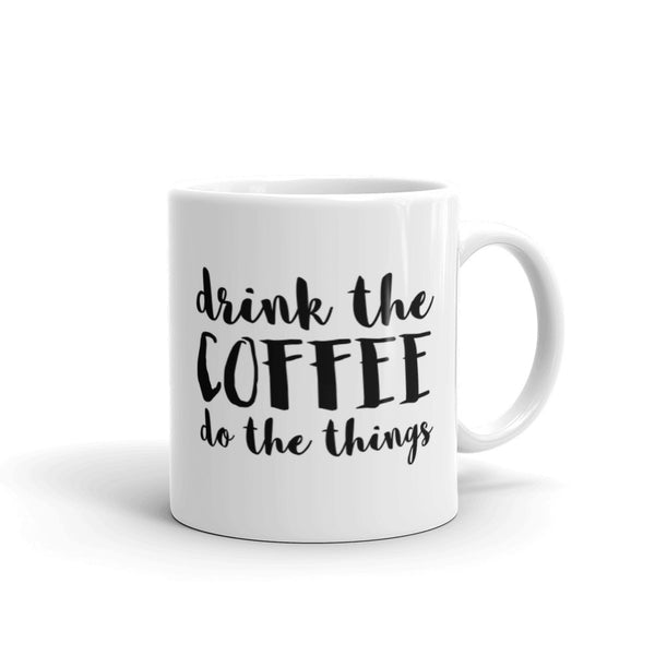 Drink the Coffee, Do the Things Mug - Jumping Jack Apparel