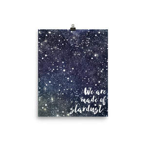 We are made of Stardust Galaxy Photo paper poster