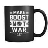 Make Boost Not War and Build Boost Not Bombs Black Coffee Mugs