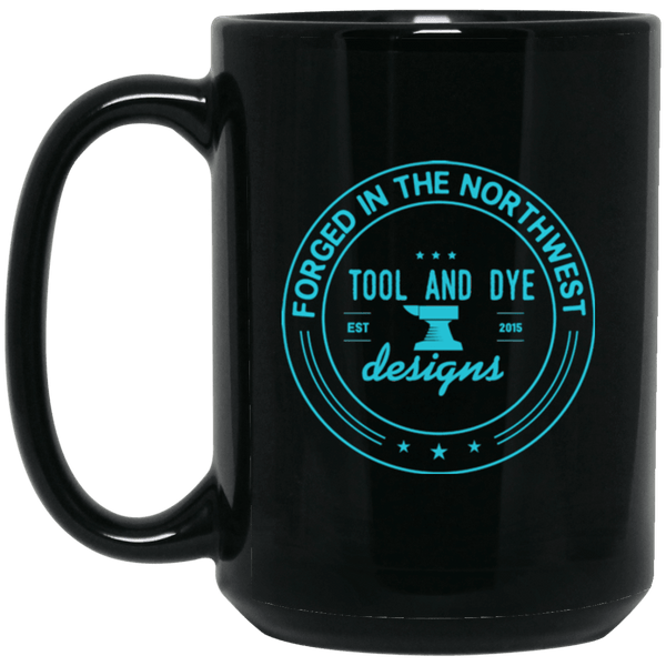 Forged in the NW Tool and Dye Coffee Mug