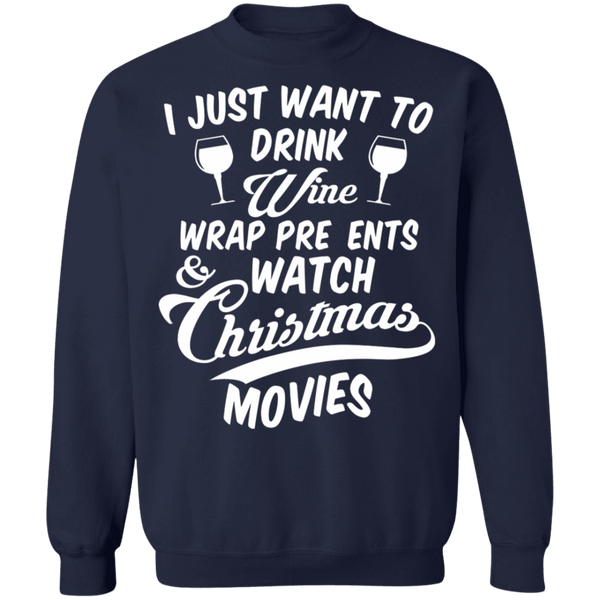 I just want to drink wine wrap presents and watch movies ugly christmas sweater sweatshirt