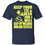 Welder I'll keep my welding hood funny t-shirt