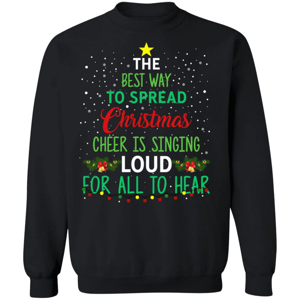 Spreading cheer by singing loud elf ugly christmas sweater sweatshirt