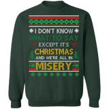 We're all in Misery Ugly Christmas Sweater #2 sweatshirt