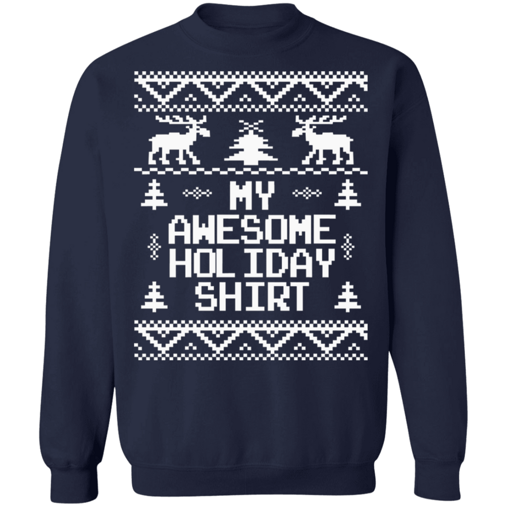 My Awesome Holiday Ugly Christmas Sweater sweatshirt