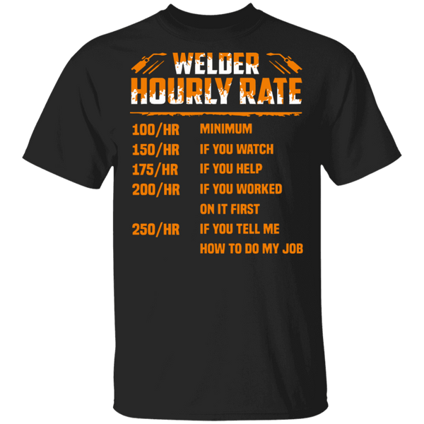 Welder Hourly Rate Funny T-shirt