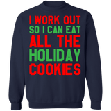 I work out so I can eat all the holiday christmas cookies ugly sweater sweatshirt