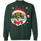 I do it for the Ho's Ugly Christmas Sweater Santa #2 sweatshirt