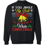If you jingle my bells I'll give you a white christmas funny adult ugly christmas sweater (gold bells) sweatshirt