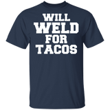 Will weld for tacos t-shirt