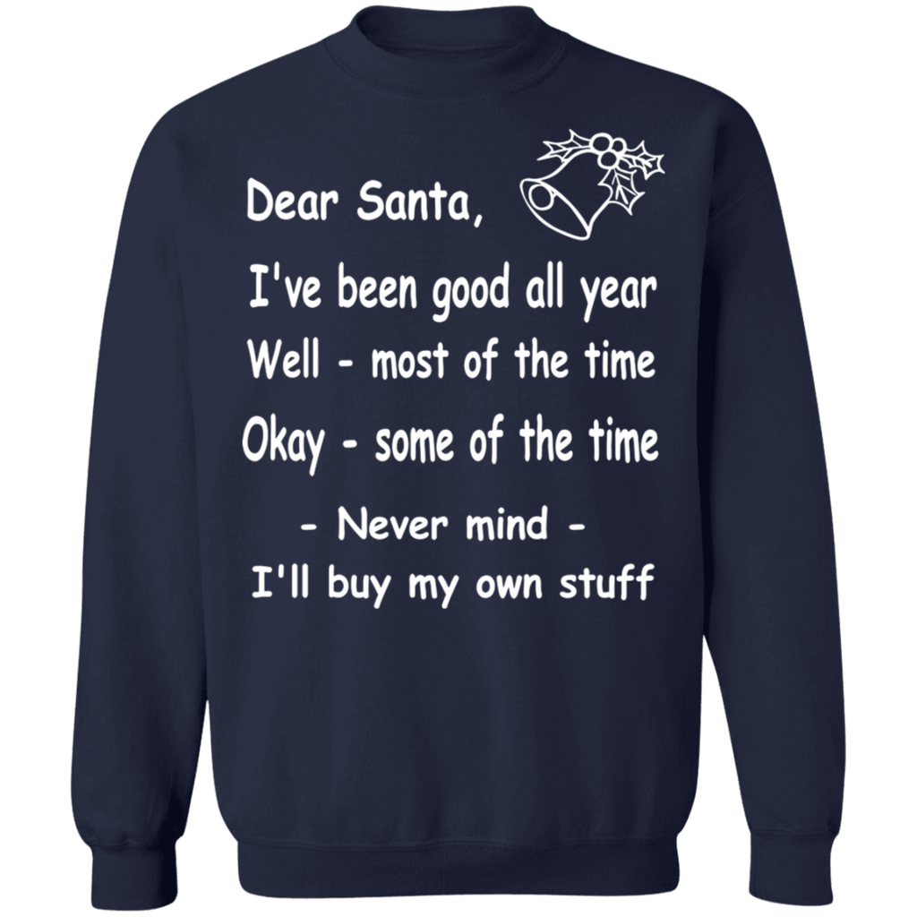 Santa Nevermind I'll buy my own stuff ugly christmas sweater sweatshirt