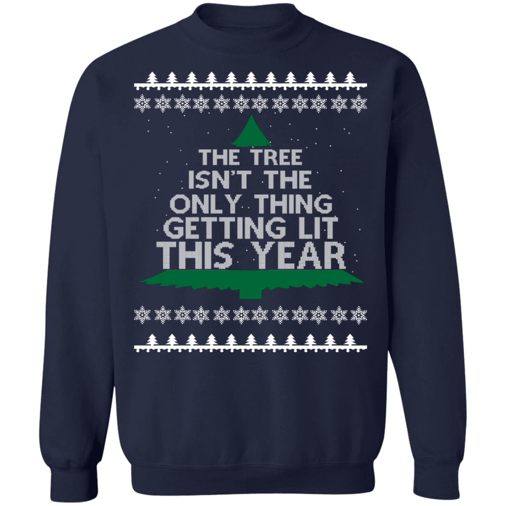 The tree isn't the only thing getting lit this year funny drinking ugly christmas sweater version 2 sweatshirt