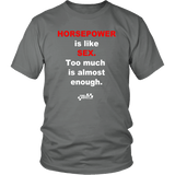 Horsepower is like Sex Too Much is Almost Enough T-shirt or Hoodie