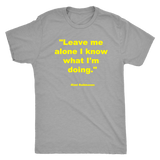 Leave me alone I know what I'm doing Kimi Raikonnen T-shirt and Hoodie