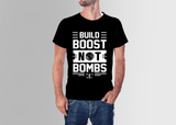 Build Boost Not Bombs turbo T shirt