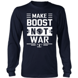 Make Boost Not War Long Sleeve T-shirt mens (unisex) multiple colors