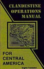 Clandestine Operations Manual for Central America (English Translation of Psychological Operations in Guerrilla Warfare