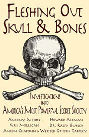 Fleshing Our Skull & Bones: Investigations into America's Most Powerful Secret Society