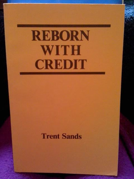 Reborn With Credit; Sands, Trent